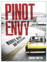Pinot Envy is the new novel by Edward Finstein (Wine Doctor)