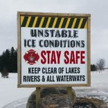 Be Safe and Be Aware of changing ice conditions.